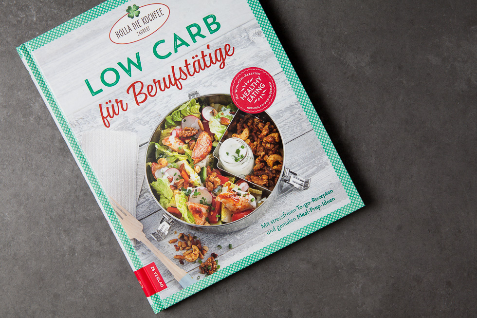 LOW CARB Für Berufstätige, Rezension Zum Buch Von Holla Die Kochfee